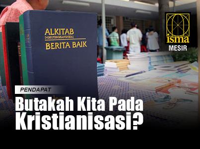 Butakah kita pada Kristianisasi??